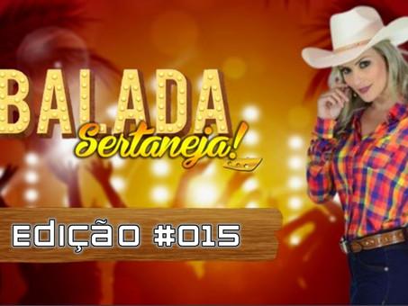 Balada Sertaneja #015 | Os Remix Sertanejo Mais TOPs da Semana