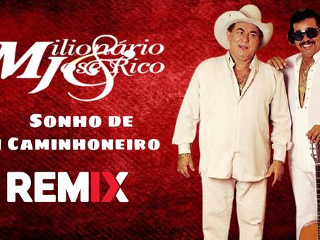 Milionário e José Rico - Sonho de Um Caminhoneiro   Sertanejo Remix   By. DJ Cleber Mix