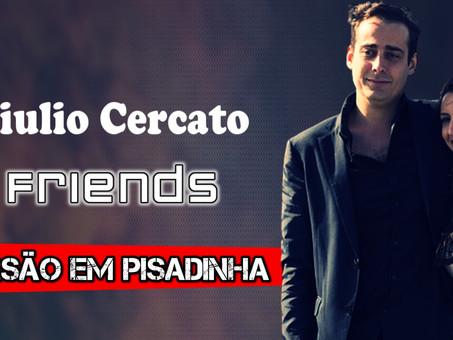 Giulio Cercato - Friends | Versão Pisadinha | By. Bruno Mayron [Remix]