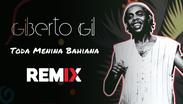 Gilberto Gil - Toda Menina Bahiana | MPB Remix | By. InLapse Remix