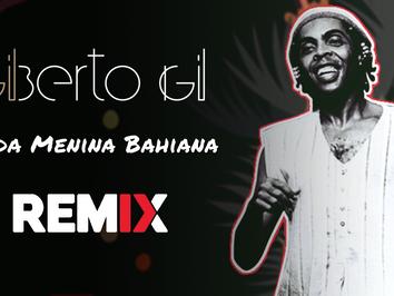 Gilberto Gil - Toda Menina Bahiana   MPB Remix   By. InLapse Remix