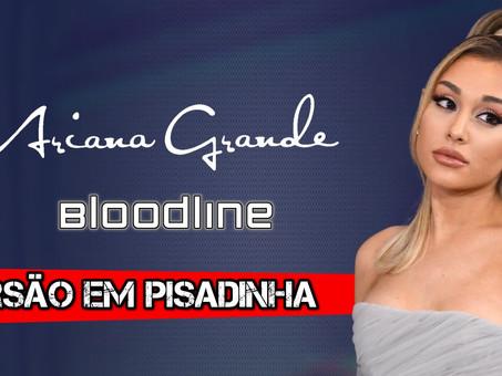 Ariana Grande - Bloodline | Versão Em Pisadinha | By. Theemotion [Remix]