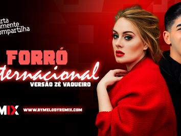 FORRÓ INTERNACIONAL #005 | Vesão Zé Vaqueiro | Adele, Alok, Alida, September | Remix 2021