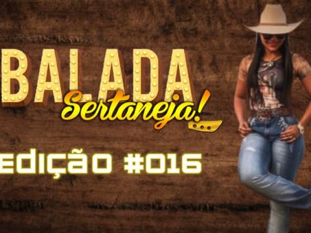 Balada Sertaneja #016 | Os Remix Sertanejo Mais TOPs da Semana