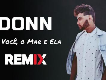 DONN - Eu, Voce, O Mar e Ela (Quentin & TWINX Remix)