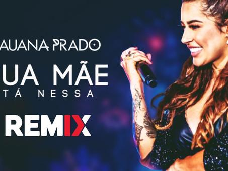 Lauana Prado - Sua Mãe Tá Nessa | Sertanejo Remix | By. DJ DuLLy