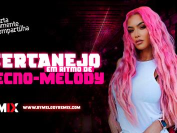 Sequência do Tecno Melody | Sertanejo em Ritmo Tecno Melody | Sertanejo Remix 2021