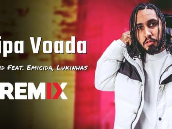 Rashid - Pipa Voada ft. Emicida, Lukinhas   Remix Eletrônica   By. Gabe Pereira, Victor Melo