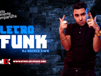 MEGA ELETROFUNK #10   DJ BATATA CWB, DJ Guuga, Cris Hoefling, MC Leandrinho   Remix 2021