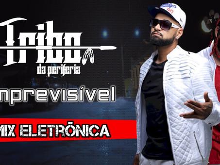 Tribo da Periferia - Imprevisível | Remix Eletrônica | By. Marcelo Mix