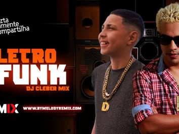 ELETROFUNK #011   DJ Cleber Mix   MC Dagues, MC Jair da Rocha, MC Ivvan   Remix 2021