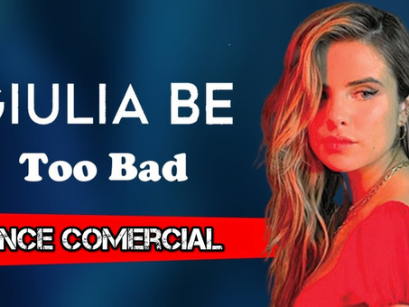 Giulia Be - Too Bad | Dance Comercial | By. DWILL [ReMiX]
