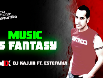 DJ Kajjin Feat. Estefania - Music is Fantasy | Ítalo Dance | By. Freddy Remix (Extended)