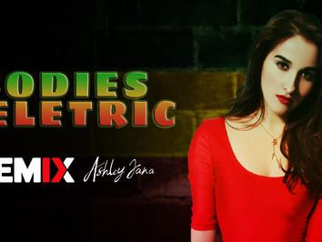 Ashley Jana - Bodies Electric | Reggae Internacional | By. Igor Producer Remix