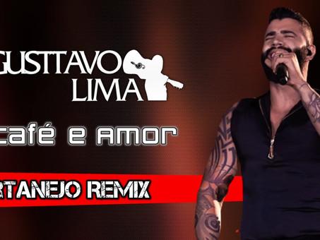 Gusttavo Lima - Café e Amor   Sertanejo Remix   By. William Mix