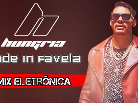 Hungria Hip Hop - Made In Favela | Remix Eletrônica | By. Vinyldub