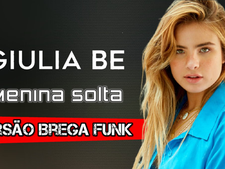 Giulia Be - Menina Solta | Versão em Brega Funk | By. Tiago Mix [Remix]