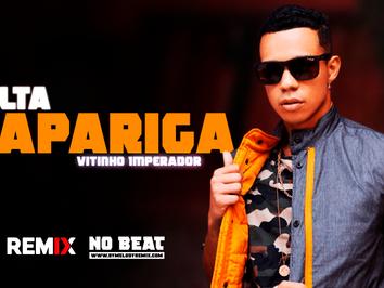 Vitinho Imperador - Volta Rapariga | FunkNEJO | By. Tiago Mix Remix