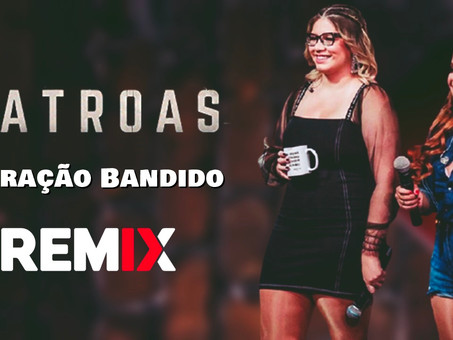 Marília Mendonça & Maiara e Maraisa - Coração Bandido | Sertanejo Remix | By. DJ DuLLy