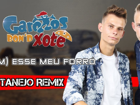 Garotos Bon'd Xote ft Antony e Gabriel - (RAM) ESSE MEU FORRÓ | Sertanejo Remix | By. DJ Cleber Mix