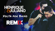 Henrique & Juliano - Volta por Baixo | Sertanejo Remix | By. DJ Cleber Mix