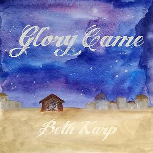 Glory Came.jpg