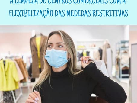 A LIMPEZA DE CENTROS COMERCIAIS COM A FLEXIBILIZAÇÃO DAS MEDIDAS RESTRITIVAS