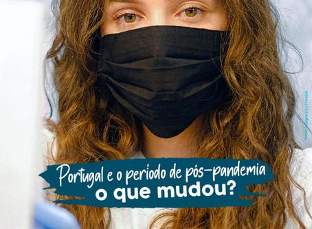Portugal e o período pós-pandemia:O que mudou?