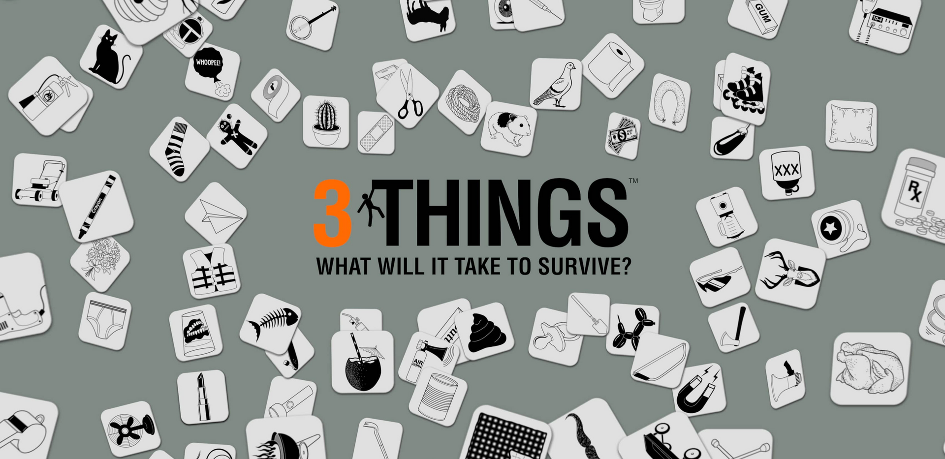 3 Things - What will it take to survive?