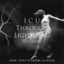 I C U Through Lightning Video Cover Imag