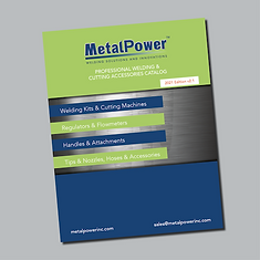 MetalPower Inc. Welding Solutions and Innovations 2021 Catalog