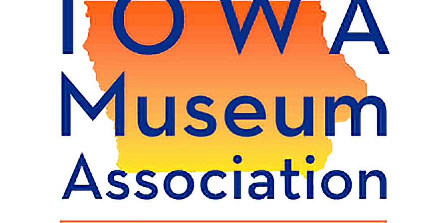 2019 Iowa Museum Association Annual Meeting & Conference