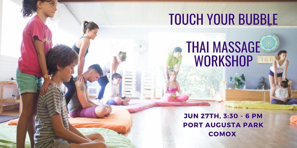 Touch your Bubble Thai Massage Workshop