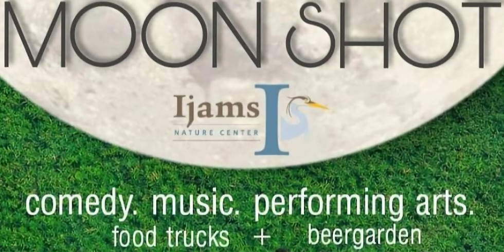 SPECIAL EVENT: MOON SHOT Outdoor Variety Show