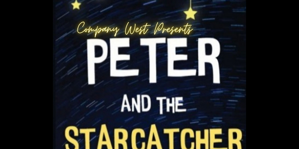"""SPECIAL EVENT: """"Peter and the Starcatcher"""" Presented by West High School"""