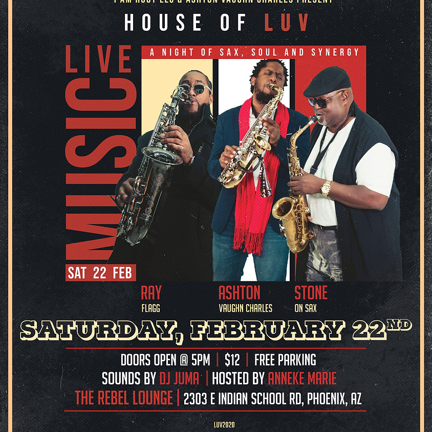 House of LUV - Ashton Vaughn Charles, Ray Flagg, and Stone on Sax [LUV Week]