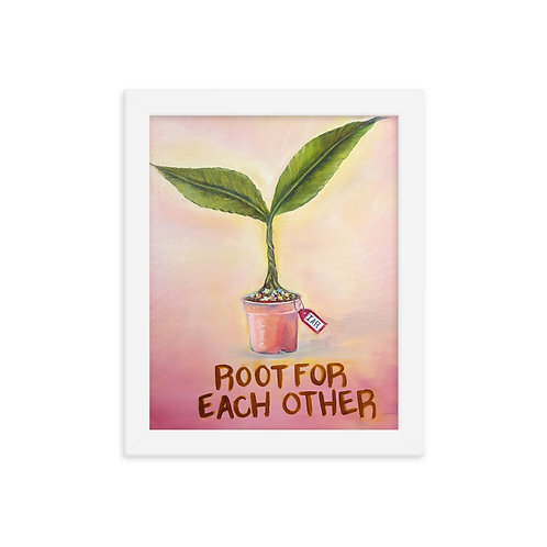 Root For Each Other - Framed poster
