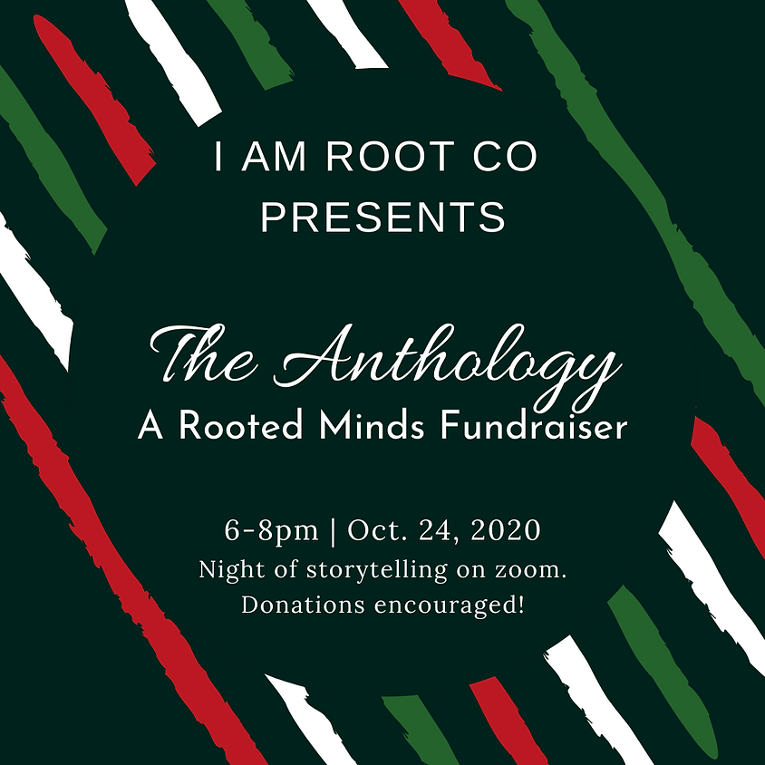 The Anthology - A Rooted Minds Fundraiser