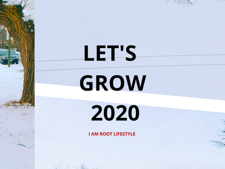 Let's Grow 2020 is our vibe.