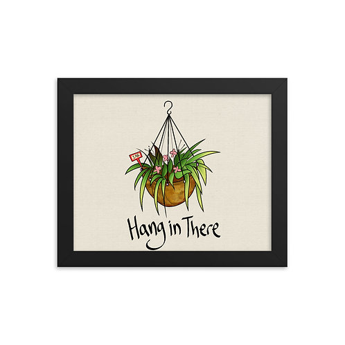 Hang in There - Framed poster
