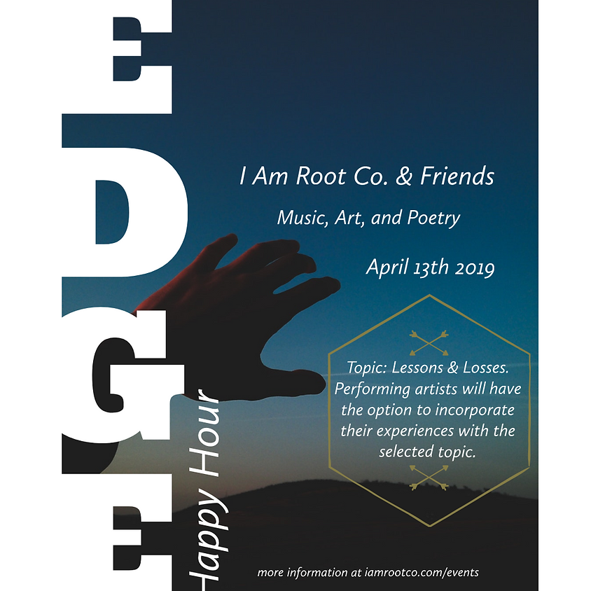 EDGE Happy Hour w/ I Am Root Co. + Friends