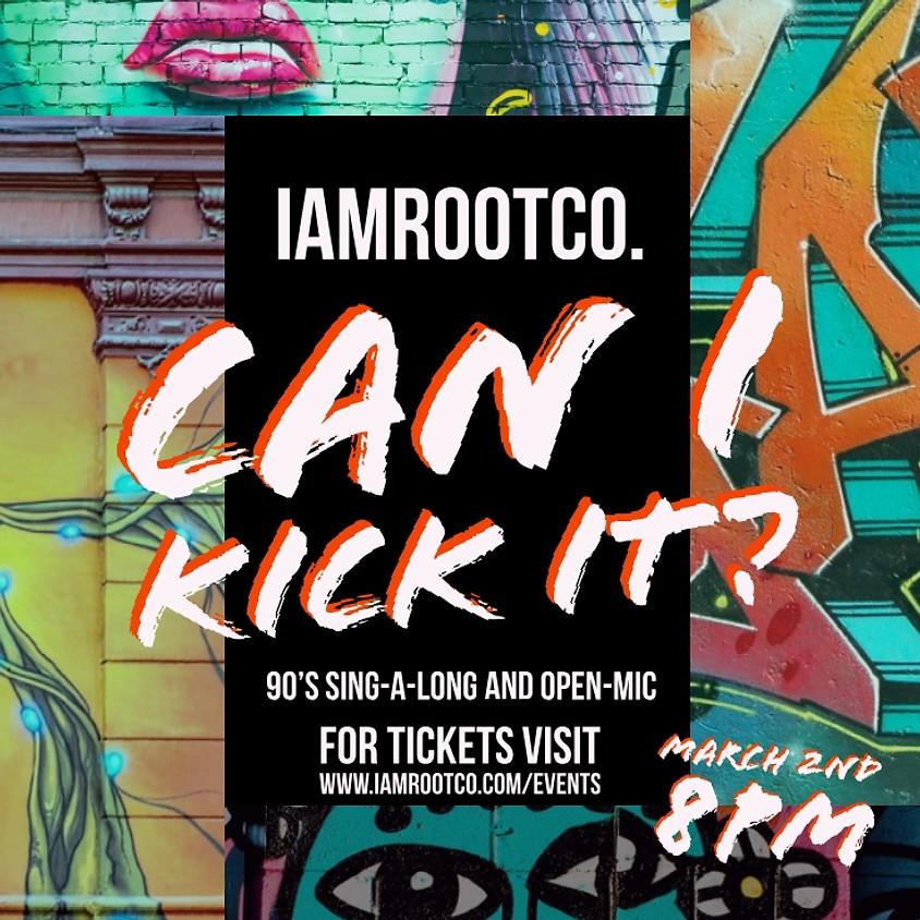 Can I Kick It? (Open-Mic)