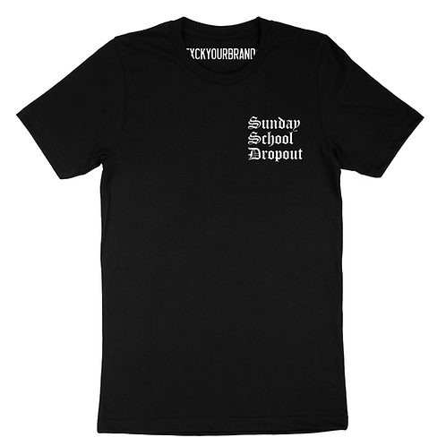 SUNDAY SCHOOL DROPOUT SS TEE