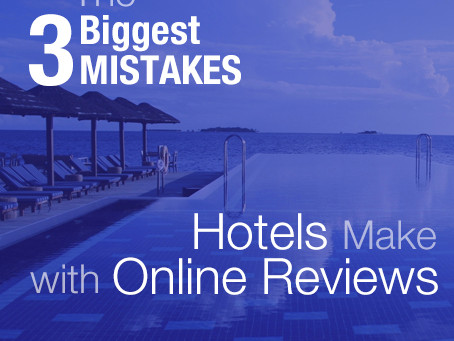 The 3 Biggest Mistakes Hotels Make with Online Review Management