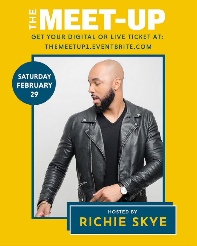 Richie Skye To Host THE MEET UP 2/29/20