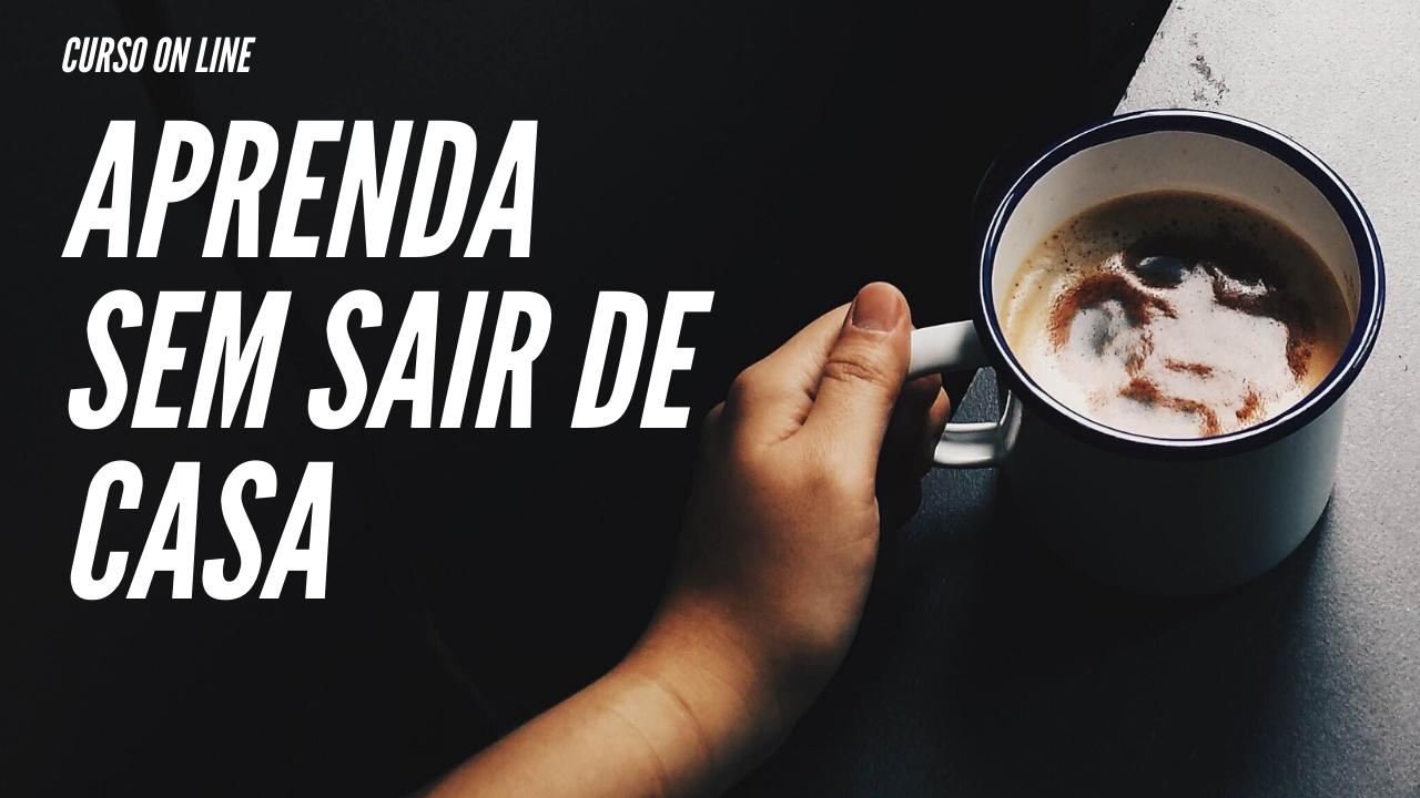 APRENDA SEM SAIR DE CASA (1)