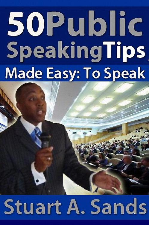 50 Public Speaking Tips Made Easy; to speak