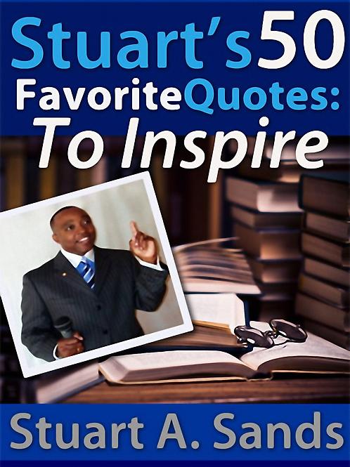 Stuart's 50 Favorite Quotes: to inspire