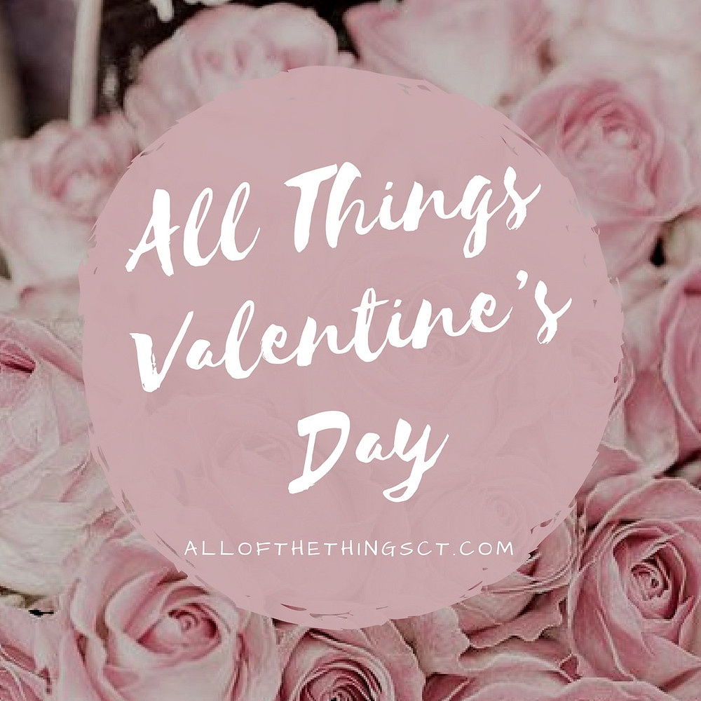All Things Valentine's Day Connecticut