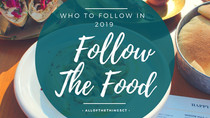 Follow The Food: Who To Follow in 2019
